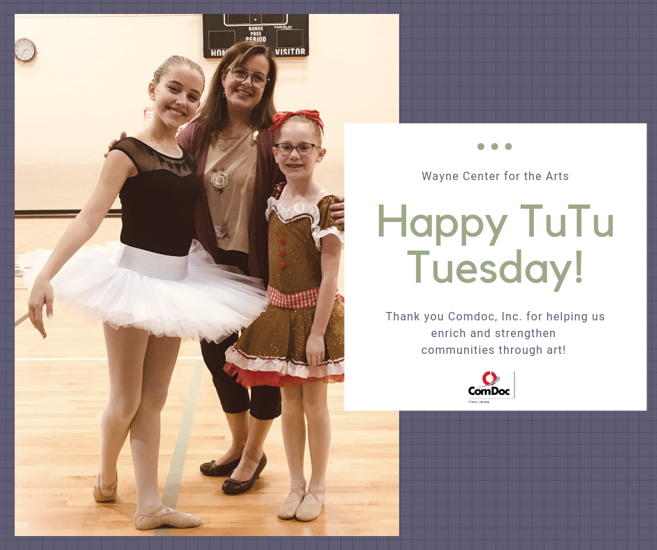 Wayne Center for the Arts celebrate TuTuTuesday with Comdoc, Inc.