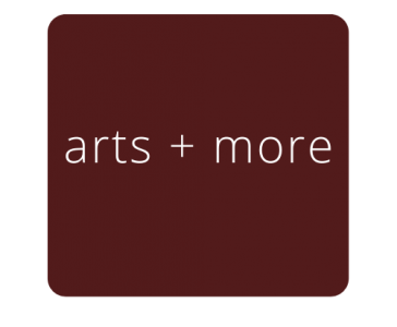 arts + more